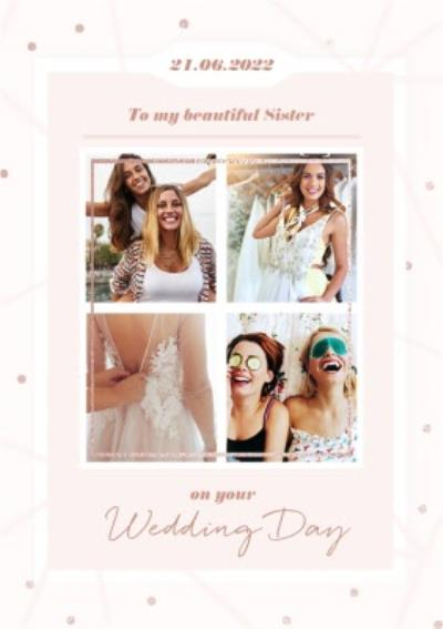 To My Beautiful Sister On Your Wedding Day Photo Upload Wedding Card
