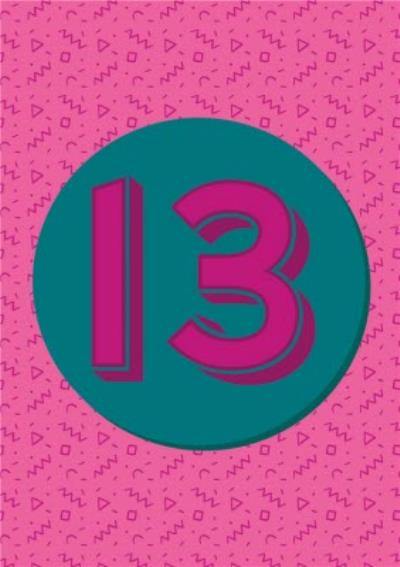 Cards By Eva Pink Patterned Number 13 Birthday Card