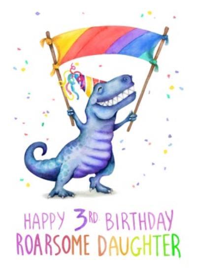 Cute Dinosaur Happy 3rd Birthday Roarsome Daughter Birthday Card