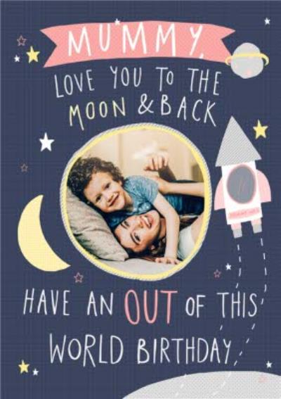 Birthday Card - Mummy - Moon and back - Out of this world - photo upload card