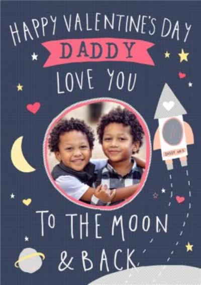 Daddy Love You To The Moon & Back Cute Valentines Day Photo Upload Card