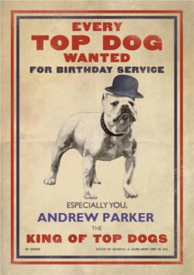 Every Top Dog Wanted Personalised Happy Birthday Card