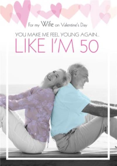 You Make Me Feel Young Again Photo Valentines Day Card