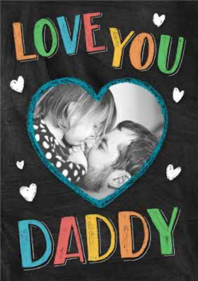 Love You Daddy Happy Father's Day Photo Card