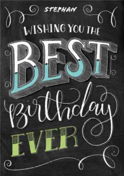 Chalkboard Style Best Birthday Ever Personalised Happy Birthday Card