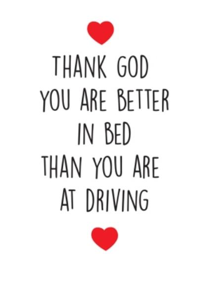 Funny Cheeky Chops Thank God you Are Better In Bed Card