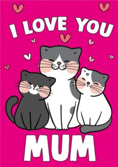 Cheeky Chops Spoof I Love You Mum Cats Card