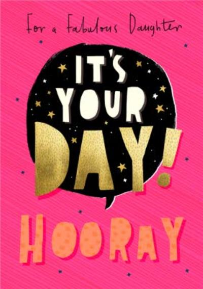 Abstract illustration Typographic For A Fabulous Daghter Its Your Day Hooray Birthday Card
