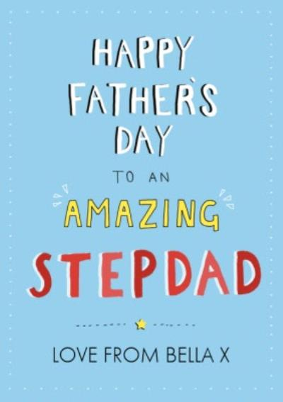 Typographic Happy Fathers Day To An Amazing Stepdad Card