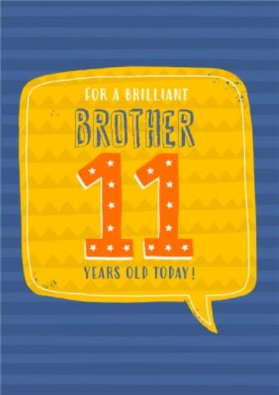 For A Brilliant Brother 11 Today Typographic Birthday Card