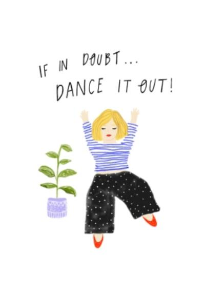 If In Doubt Dance It Out Card