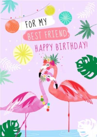 Cute Flamingo Tropical For My Best Friend Happy Birthday Card