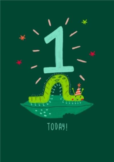Cute Illustrated Caterpillar 1 Today Birthday Card