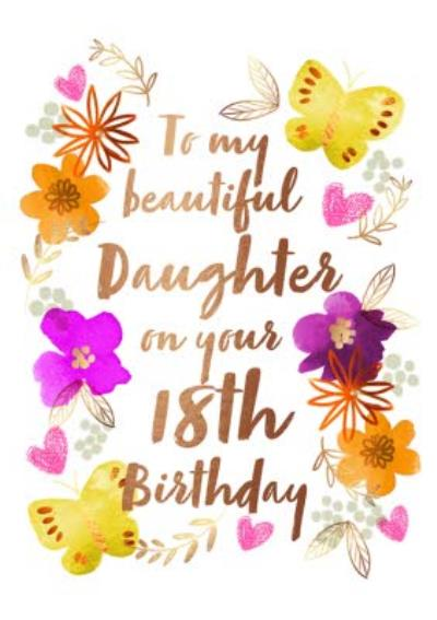 Floral To My Beautiful Daughter Happy 18th Birthday Card