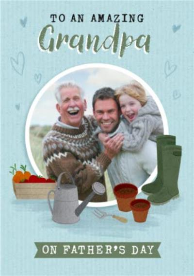 To An Amazing Grandpa Garden Photo Upload Father's Day Card