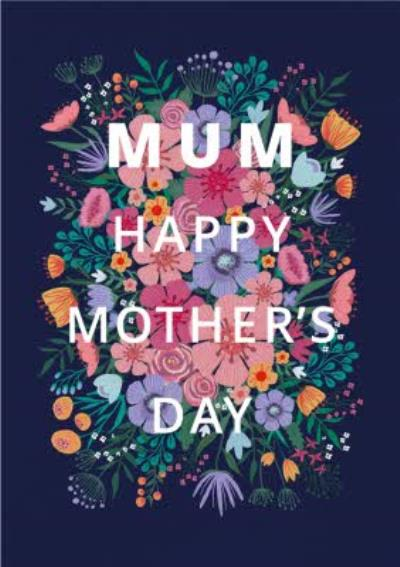 Floral Typographic Mum Happy Mother's Day Card