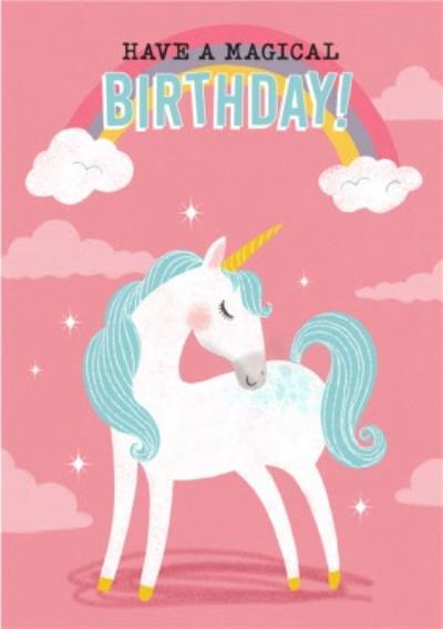 Unicorn And Rainbow Have A Magical Birthday Card