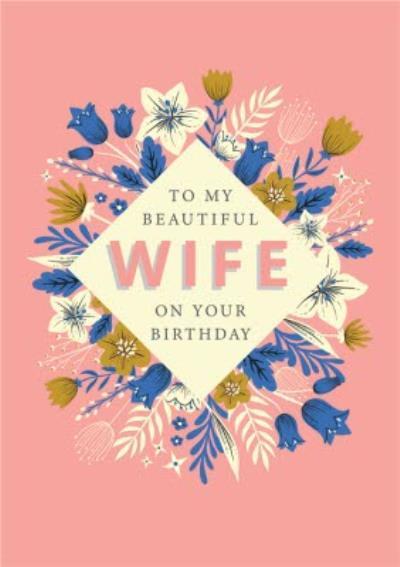 Floral Beautiful Wife Birthday Card