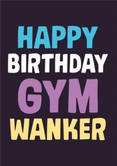 Dean Morris Gym Wanker Birthday Card