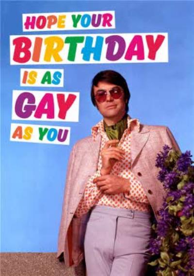 Dean Morris Birthday Is As Gay As You Card