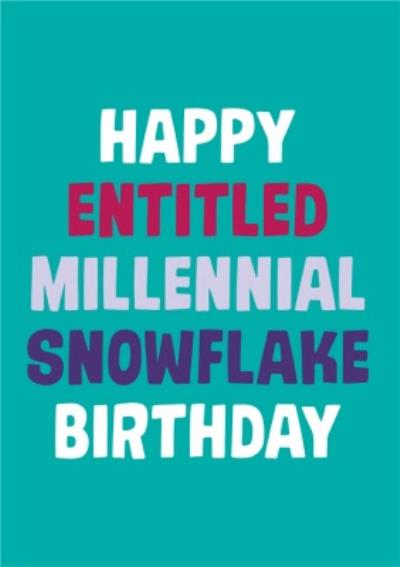 Dean Morris Entitled Millennial Snowflake Birthday Card