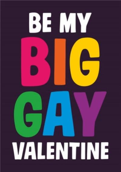 Funny Typographic Be My Big Gay Valentine Card