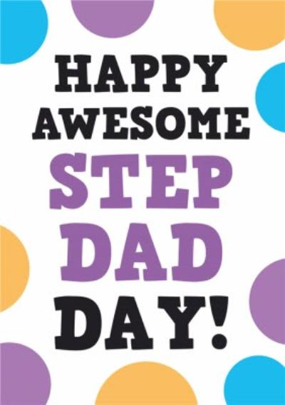 Happy Awesome Step Dad Day Father's Day Card