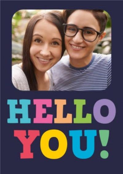 Typographic Hello You Photo Upload Birthday Card