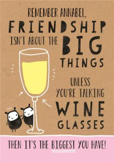 Friendship Isn't About The Big Things Funny Personalised Birthday Card