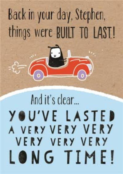 Things Were Built To Last You're Old Personalised Birthday Card