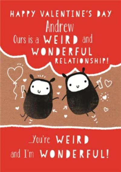 Ours Is A Weird And Wonderful Relationship Personalised Valentine's Day Card