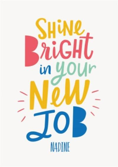 Illustrated Typographic Shine Bright In Your New Job Card