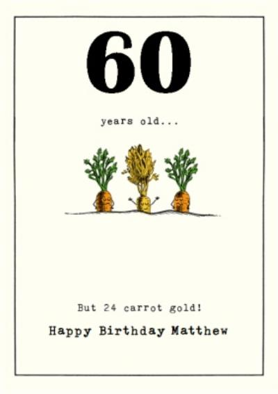 60 years old but 24 carrot gold 60th Birthday card