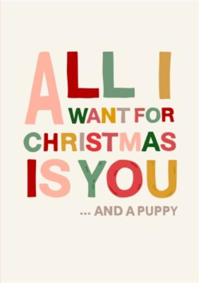 All I Want For Christmas Is You And A Puppy Christmas Card