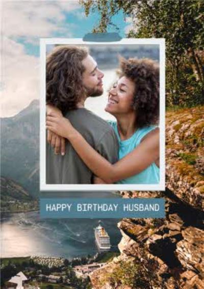 Photographic Photo Upload Travel Adventure Happy Birthday Husband Card