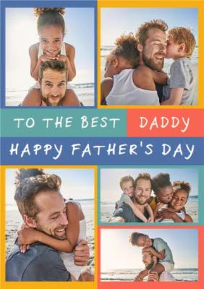 Euphoria To The Best Daddy Photo Upload Father's Day Card