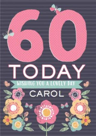 Personalised Text 60Th Birthday Today Wishing You A Lovely Day Card