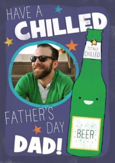 Totally Chilled Beer Personalised Photo Upload Happy Father's Day Card