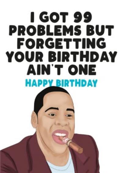Modern Funny 99 Problems Birthday Card