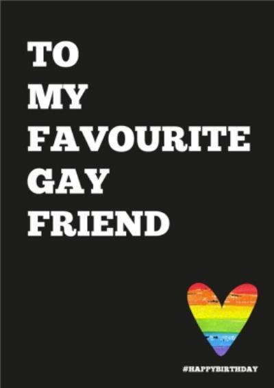 My Favorite Gay Friend Happy Birthday Card