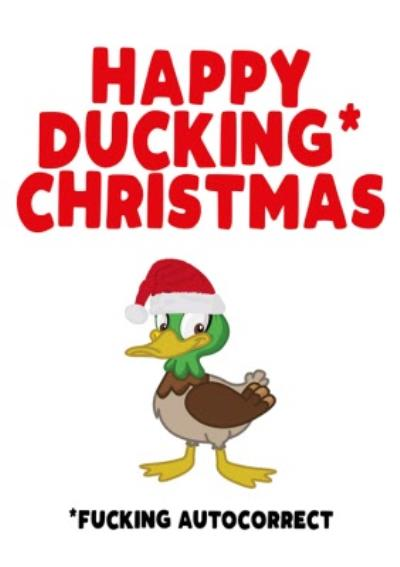 Happy Ducking Christmas Duck Autocorrect Card