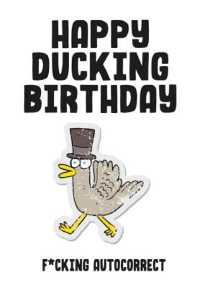 Happy Ducking Birthday Autocorrect Card