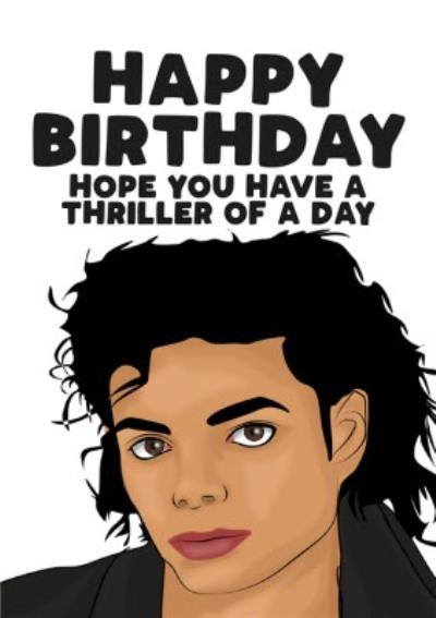 Celebrity Hope you have a thriller of a day Happy Birthday Card