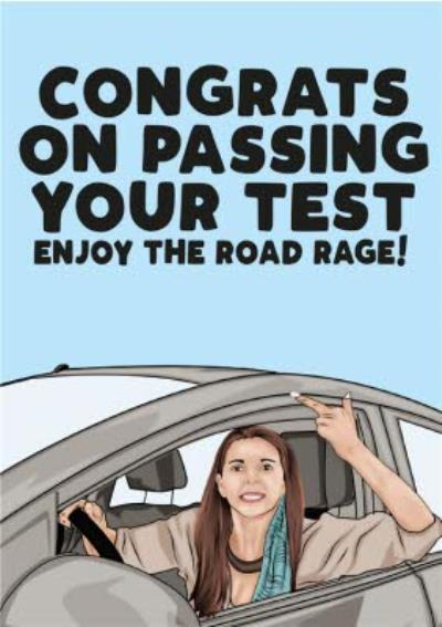 Congrats on passing your test enjoy the road rage Driving test Card