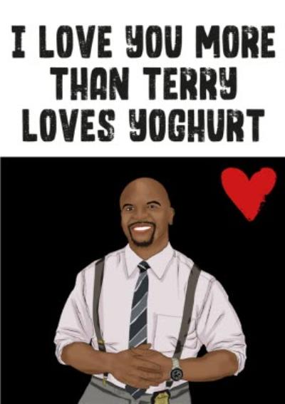 Celebrity I Love You More than Terry Loves Yoghurt Anniversary Card