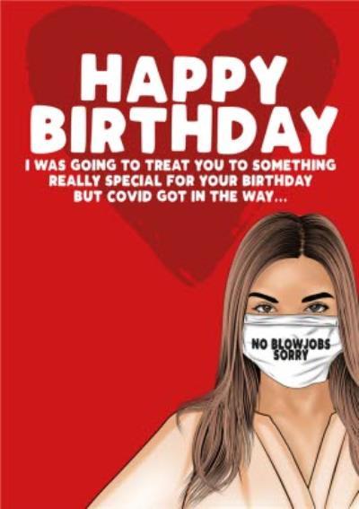 Covid19 No Blow Jobs Sorry Happy Birthday Card