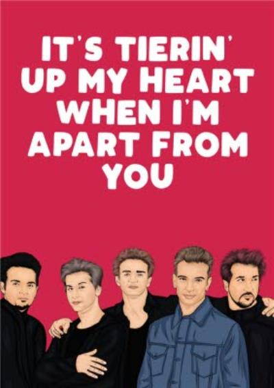 Its Tierin Up My Heart When Im Apart From You Card