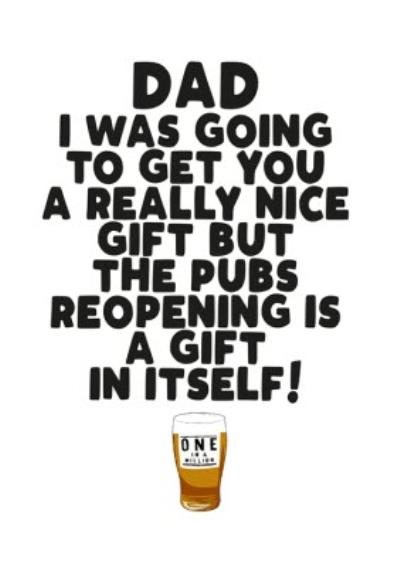 Dad The Pub Reopening Is A Gift In Itself Card