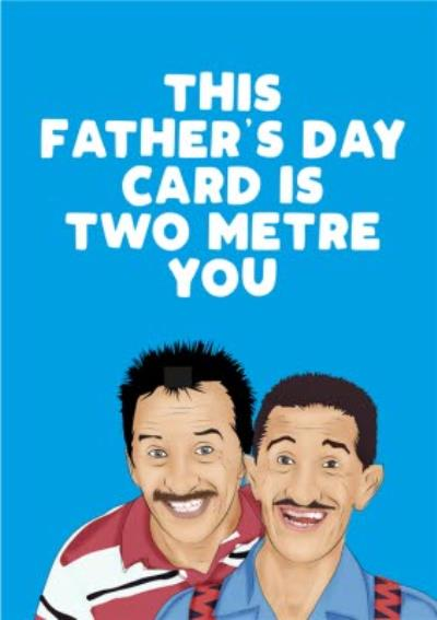 This Father's Day Card Is Two Metre You