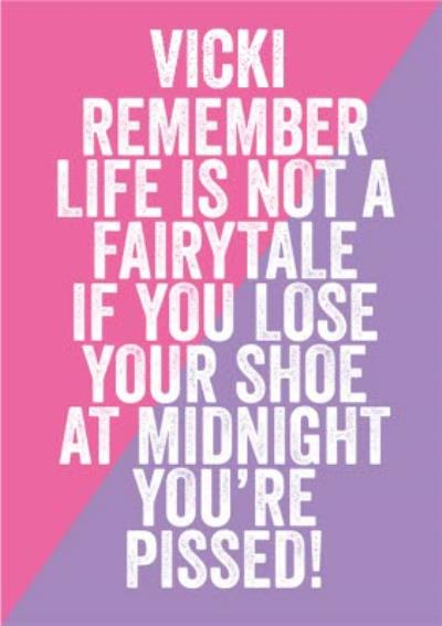 Funny Remember Life Is Not A Fairytale Card